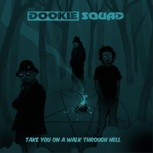 Dookie Squad - Take You On A Walk Through Hell Blue